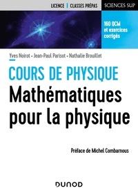 Cours de physique- Mathématiques pour la physique - Yves Noirot |