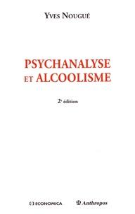 Yves Nougué - Psychanalyse et alcoolisme.