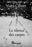 Yves Oliver - Le silence des carpes.