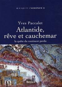 Yves Paccalet - Atlantide, rêve et cauchemar - La quête du continent perdu.