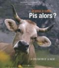 Yves Paccalet et Gérard Benoit à la Guillaume - Je pense, je rumine... Pis alors  ? - La Civilisation de la vache.