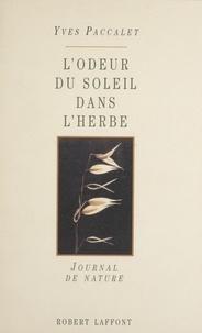 Yves Paccalet - L'odeur du soleil dans l'herbe.