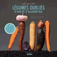 Yves Paccalet et Kathleen Paccalet - Légumes oubliés d'hier et d'aujourd'hui Calendrier 2013 - Des conseils pour mieux les connaître et 12 recettes détachables pour les goûter.