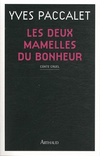 Yves Paccalet - Les deux mamelles du bonheur.