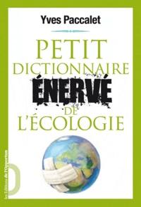 Yves Paccalet - Les mots pour le pire - Dictionnaire énervé de l'écologie.