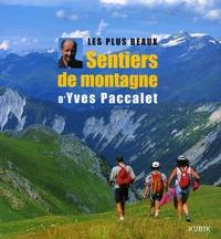 Yves Paccalet - Les plus beaux Sentiers de montagne.