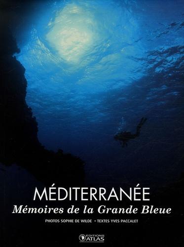 Yves Paccalet et Sophie de Wilde - Méditerranée - Mémoires de la Grande Bleue.