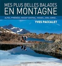 Yves Paccalet - Mes plus belles balades en montagne - Alpes, Pyrénées, Massif Central, Vosges, Jura, Corse....