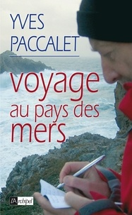 Yves Paccalet - Voyage au bout des mers.