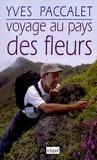 Yves Paccalet - Voyage au pays des fleurs.