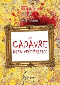Yves Paelinck - Un cadavre bien mystérieux.