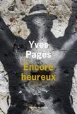 Yves Pagès - Encore heureux.
