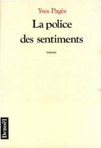 Yves Pagès - La police des sentiments.