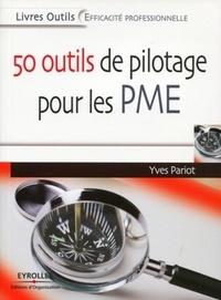 Yves Pariot - 50 outils de pilotage pour les PME.