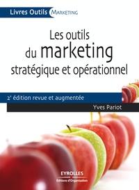 Yves Pariot - Les outils du marketing stratégique et opérationnel.