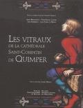 Yves-Pascal Castel et Tanguy Daniel - Les vitraux de la cathédrale Saint-Corentin de Quimper.