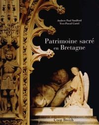 Yves-Pascal Castel et Andrew-Paul Sandford - Patrimoine sacré en Bretagne.