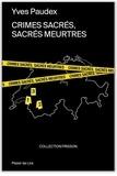 Yves Paudex - Crimes sacrés, sacrés meurtres.