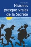 Yves Paudex - Histoires presques vraies de la secrète.
