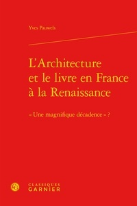 Accentsonline.fr L'architecture et le livre en France à la Renaissance - Une magnifique décadence ? Image