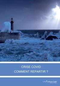 Yves Peccaud - Crise Civid : Comment repartir? - Gestion de crise en entreprise.