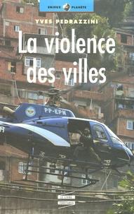 Yves Pedrazzini - La violence des villes.
