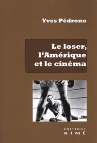 Yves Pédrono - Le loser, l'Amérique et le cinéma.