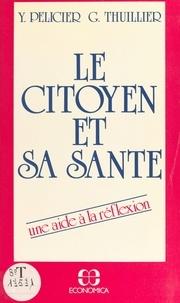 Yves Pélicier et Guy Thuillier - Le citoyen et sa santé.