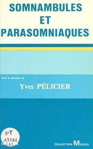 Yves Pélicier - Somnambules et parasomniaques.