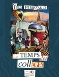 Yves Perreault et  Les Éditions De Courberon - Le temps des collages.