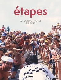 Yves Perret Medias et Laurent Belluard - Etapes - Le tour de France en Isère.