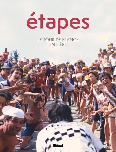 Etapes. Le tour de France en Isère