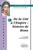 Yves Perrin et Thomas Bauzou - De la Cité à l'Empire : histoire de Rome.