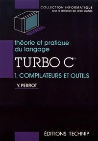 Théorie et pratique du langage Turbo C - Tome 1, Compilateurs et outils.pdf