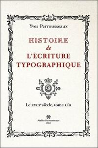 Histoire de lécriture typographique - Le XVIIIe siècle Tome 1.pdf