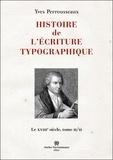 Yves Perrousseaux - Histoire de l'écriture typographique - Le XVIIIe siècle Tome 2.
