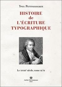 Accentsonline.fr Histoire de l'écriture typographique - Le XVIIIe siècle Tome 2 Image