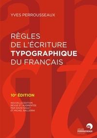 Yves Perrousseaux - Règles de l'écriture typographique du français.