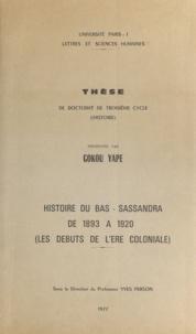 Yves Person et Gokou Yape - Histoire du Bas-Sassandra de 1893 à 1920 - Les débuts de l'ère coloniale. Thèse de Doctorat de troisième cycle en Histoire.
