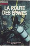 Yves Pestel - La Route des épaves.