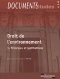 Yves Petit - Droit de l'environnement - Tome 1, Principes et institutions.