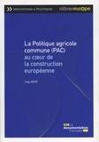 Yves Petit - La politique agricole commune (PAC) au coeur de la construction européenne.