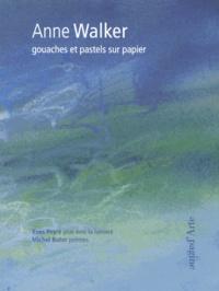 Yves Peyré et Michel Butor - Anne Walker - Gouaches et pastels sur papier.