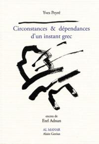 Yves Peyré - Circonstances & dépendances d'un instant grec.