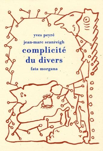 Yves Peyré et Jean-Marc Scanreigh - Complicité du divers.
