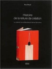 Yves Peyré - Histoire de la reliure de création - La collection de la Bibliothèque Sainte-Geneviève.