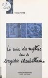 Yves Peyré - La voix des mythes dans la tragédie élisabéthaine.