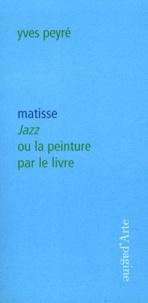 Yves Peyré - Matisse Jazz ou la peinture par le livre.
