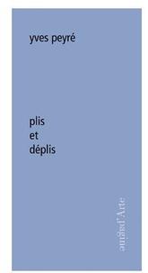 Yves Peyré - Plis et déplis.