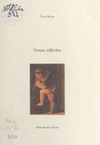 Yves Peyré - Venise réfléchie.